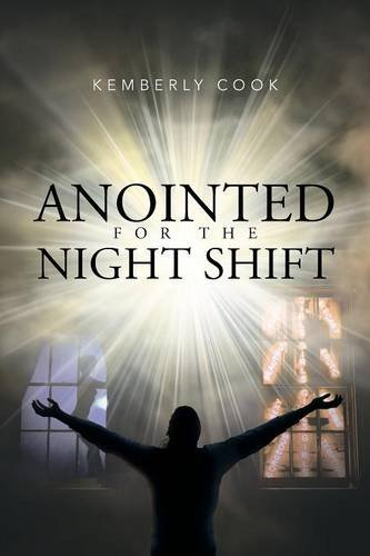 Anointed for the Night Shift [Cook, Kemberly] (Tapa Blanda)