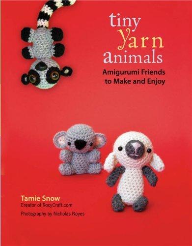 Tiny Yarn Animals: Amigurumi Friends to Make and Enjoy (Halloween Gifts To Make)