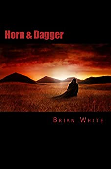 Horn & Dagger by [White, Brian]