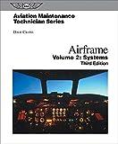 img - for Aviation Maintenance Technician: Airframe, Volume 2: Systems (Aviation Maintenance Technician series) book / textbook / text book