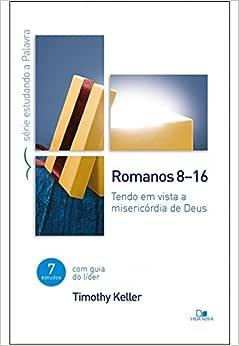 Romanos 8-16 Série estudando a Palavra