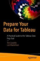 Prepare Your Data for Tableau: A Practical Guide to the Tableau Data Prep Tool Front Cover