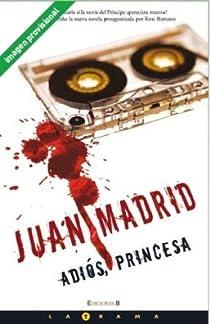 ADIOS, PRINCESA par Madrid