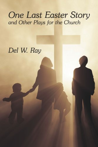 Download One Last Easter Story and Other Plays for the Church PDF