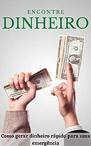 Encontre Dinheiro: Como gerar dinheiro rápido para uma emergência