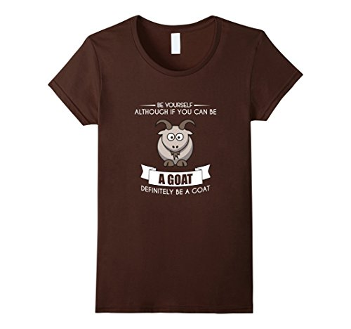 [Women's Funny Be Yourself Goat T-shirt Pet Animal Zoo Farm Farmer Large Brown] (Farmers Daughter Halloween Costume)