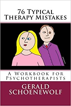 Book 76 Typical Therapy Mistakes: A Workbook for Psychotherapists by Gerald Schoenewolf (2014-03-23)