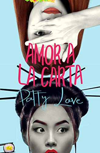 Amor a la carta: Serie chicas Deli por Patty Love