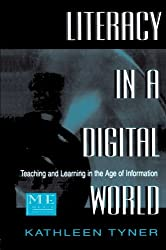 Literacy in a Digital World: Teaching and Learning in the Age of Information (Routledge Communication Series)