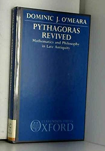 Pythagoras Revived: Mathematics and Philosophy in Late Antiquity -  Dominic J. O'Meara, Hardcover