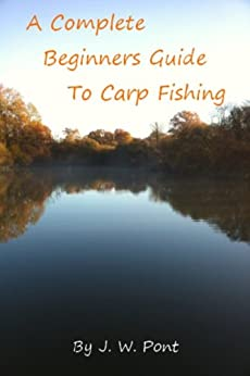 A complete beginners guide to carp fishing for Beginners guide to fishing