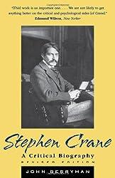Stephen Crane: A Critical Biography