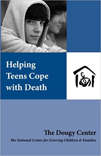Helping Kids And Teens Cope With >> Helping Teens Cope With Death The Dougy Center 9781890534028