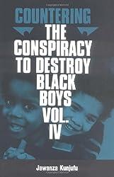 Countering the Conspiracy to Destroy Black Boys, Vol. 4