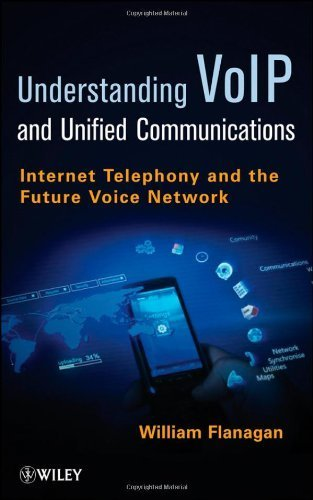 VoIP and Unified Communications: Internet Telephony and the Future Voice Network 1st edition by Flanagan, William A. (2012) Paperback