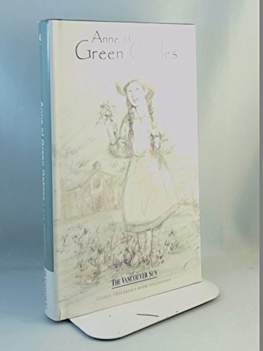 Price comparison product image Anne of Green Gables (The Vancouver Sun Classic Children's Book Collection 4)