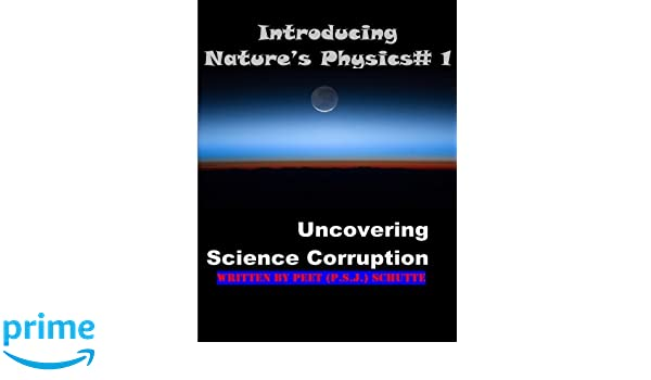 Introducing Nature's Physics # 1: Uncovering Science