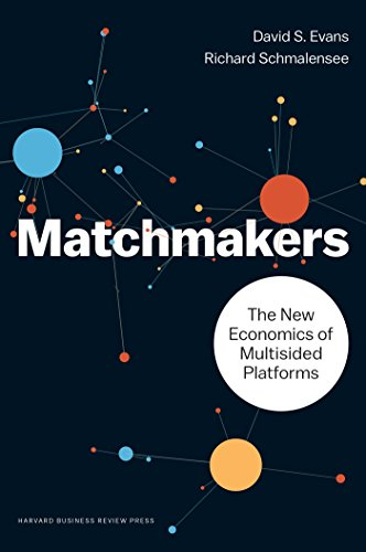 Matchmakers: The New Economics of Multisided Platforms