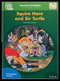 LeapFrog School - Squire Hare and Sir Turtle (Interactive Decodables Classroom Series, LeapFrog Tag InterACTIVE Decodable Level 6 Book Squire Hare and Sir Turtle)