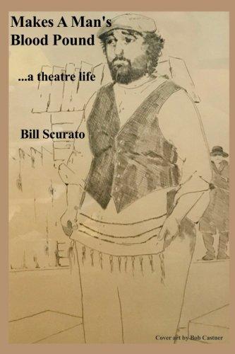 Makes a Man's Blood Pound: ...a theatre life pdf epub