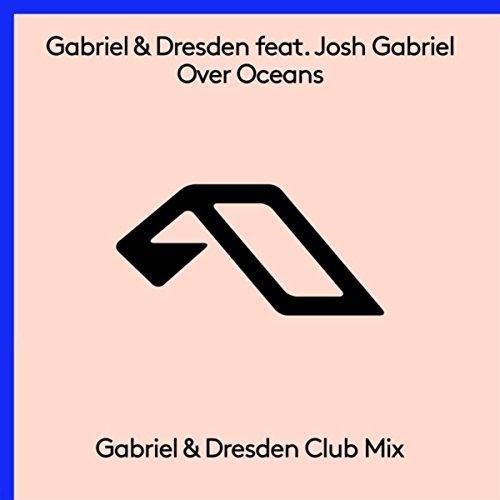 Over Oceans (Gabriel & Dresden...