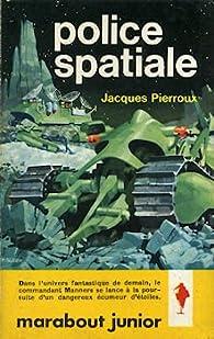 Police spatiale par Jacques Pierroux