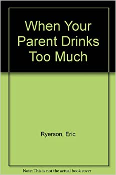 """""""""""FULL"""""""" When Your Parent Drinks Too Much: A Book For Teenagers. design senal Guitarra urban distance Whose reviews"""