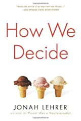 How We Decide by Jonah Lehrer (2009-05-03) Hardcover