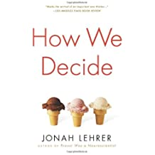 How We Decide by Jonah Lehrer (2009-02-09)
