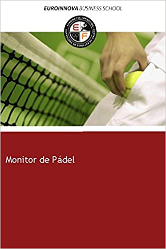 Libro de Monitor de Pádel (CARNÉ DE FEDERADO): Amazon.es: Euroinnova Formación: Libros