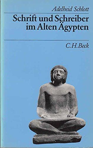 Schrift und Schreiber im Alten Ägypten