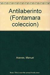 Antilaberinto (Fontamara coleccion)
