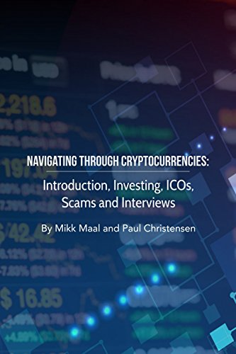 Navigating Through Cryptocurrencies: Introduction, Investing, ICOs, Scams and Interviews