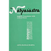 The Natyasastra: English Translations With Critical Notes