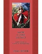 Mask Cloak Silence: Martinism as a Way of Awakening