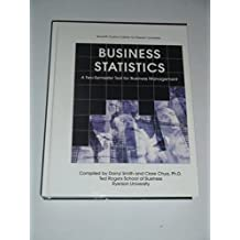 BUSINESS STATISTIC - A Two Semester Text for Business Management - 7th Custom Edition for Ryerson University