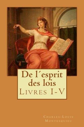 De l´esprit des lois: Livres I-V  [Montesquieu, Charles-Louis de Secondat] (Tapa Blanda)