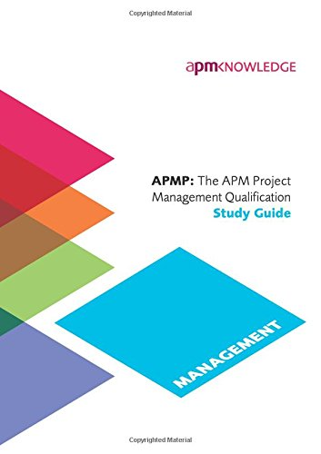 APMP: The APM Project Management  Qualification Study Guide From Association for Project Management