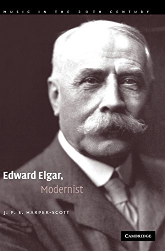Edward Elgar, Modernist (Music in the Twentieth Century) by Brand: Cambridge University Press
