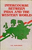 Intercourse Between India and the Western World : From the Earliest Times to the Fall of Rome, Rawlinson, H. G., 8185565066