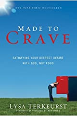 Made to Crave: Satisfying Your Deepest Desire with God, Not Food Paperback