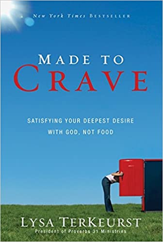 Made to Crave: Satisfying Your Deepest Desire with God, Not
