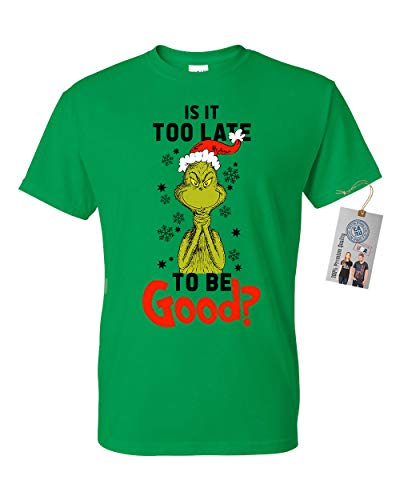 Custom Apparel R Us is It to Late to Be Good Grinch Christmas Mens Shirt Irish Green 3XL -