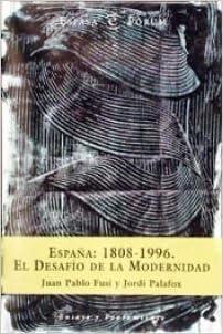 Espana, 1808-1996: El desafio de la modernidad (Espasa ...
