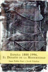 Espana, 1808-1996: El desafio de la modernidad Espasa forum Spanish Edition by Juan Pablo Fusi Aizpurua 1997-08-02: Amazon.es: Juan Pablo Fusi Aizpurua: Libros