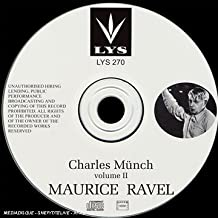 Charles Münch, Vol. 2, Ravel: Piano Concerto for the Left Hand- 3 Different Recordings with Jacqueline Blanchard (1938), Alfred Cortot (1939) & Jacques Février (1942)