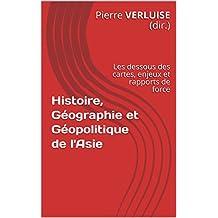 Histoire, Géographie et Géopolitique de l'Asie: Les dessous des cartes, enjeux et rapports de force (Concours ECS et IEP) (French Edition)