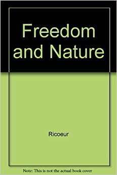 Book Freedom and Nature: The Voluntary and the Involuntary by Paul Ricoeur (1966-06-01)