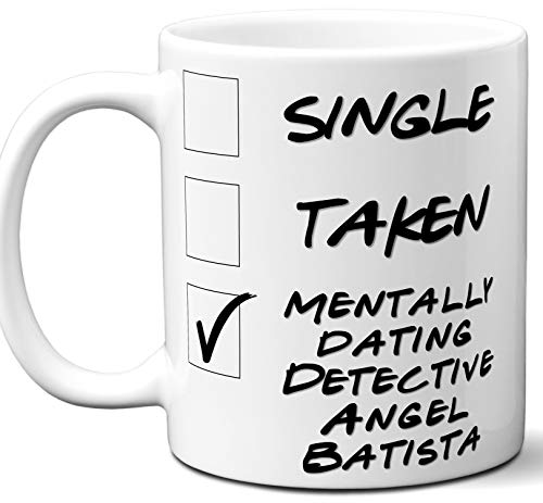 Funny Detective Angel Batista Mug. Single, Taken, Mentally Dating Coffee, Tea Cup. Best Gift Idea for Dexter TV Series Fan, Lover. Women, Men Boys, Girls. Birthday, Christmas. 11 oz.