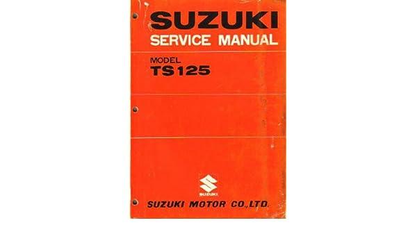 Suzuki ts125 engine manual ebook suzuki ts 125 manual array suz s ts125 1971 1977 suzuki ts125 motorcycle repair service manual rh amazon com fandeluxe Choice Image